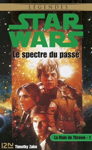 Star Wars - La Main de Thrawn, tome 1 - Le spectre du passé ebook by Timothy ZAHN