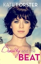 Smitten: Beauty & The Beat ebook by Forster, Kate