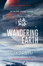 The Wandering Earth ebook by Cixin Liu