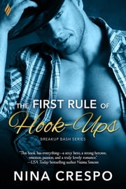 The First Rule of Hook-Ups ebook by Nina Crespo