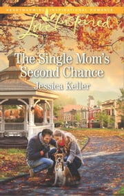 The Single Mom's Second Chance - A Fresh-Start Family Romance ebook by Jessica Keller