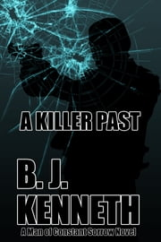 A Killer Past ebook by B.J. Kenneth