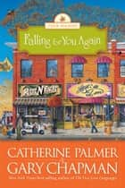 Falling for You Again ebook by Catherine Palmer,Gary Chapman