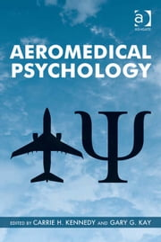 Aeromedical Psychology ebook by Dr Gary G Kay,Dr Carrie H Kennedy