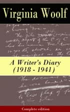 A Writer's Diary (1918 - 1941) - Complete edition ebook by Virginia  Woolf