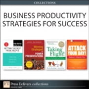 Business Productivity Strategies for Success (Collection) ebook by Mark I. Woods,Trapper Woods,Merrick Rosenberg,Daniel Silvert,Jerry Weissman,Martha I. Finney