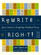 Rewrite Right! - Your Guide to Perfectly Polished Prose eBook by Jan Venolia, Ellen Sasaki