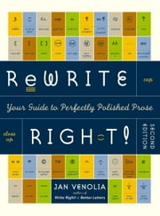 Rewrite Right! - Your Guide to Perfectly Polished Prose ebook by Kobo.Web.Store.Products.Fields.ContributorFieldViewModel