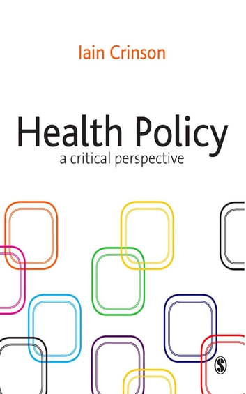 Health Policy - A Critical Perspective ebook by Dr Iain Crinson