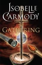 The Gathering ebook by Isobelle Carmody