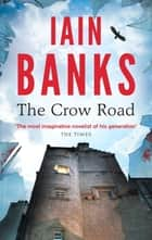 The Crow Road ebook by Iain Banks