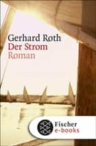 Der Strom - Roman ebook by Gerhard Roth