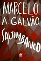 Saltimbanco ebook de Marcelo A. Galvão