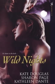 Wild Nights ebook by Kate Douglas,Sharon Page,Kathleen Dante