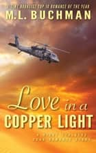Love in a Copper Light ebook by M. L. Buchman
