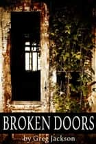 Broken Doors ebook by Greg Jackson