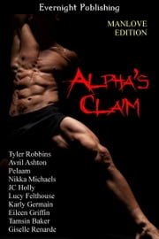Alpha's Claim: Manlove Edition ebook by Tyler Robbins