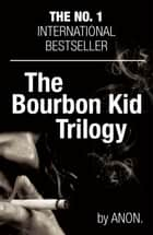 The Bourbon Kid Trilogy - The Book with no Name, The Eye of the Moon, The Devil's Graveyard (3 in 1 e-book bundle) ebook by Anonymous