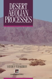 Desert Aeolian Processes ebook by V.P. Tchakerian