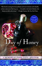 Day of Honey - A Memoir of Food, Love, and War ebook by Annia Ciezadlo