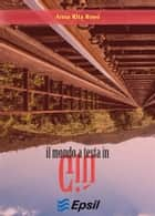 Il mondo a testa in giù ebook by Anna Rita Rossi