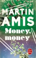 Money, Money ebook by Martin Amis