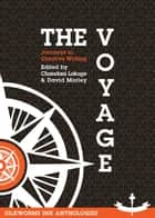 The Voyage: Edited by Chandani Lokuge & David Morley ebook by Silkworms Ink Anthologies