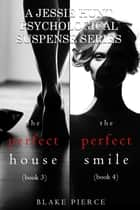 Jessie Hunt Psychological Suspense Bundle: The Perfect House (#3) and The Perfect Smile (#4) ebook by Blake Pierce