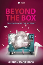 Beyond the Box - Television and the Internet ebook by Sharon Marie  Ross
