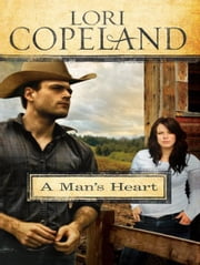 A Man's Heart ebook by Lori Copeland