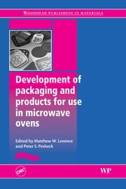 Development of Packaging and Products for Use in Microwave Ovens ebook by