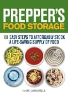 Prepper's Food Storage ebook by Julie Languille