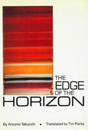The Edge of the Horizon ebook by Antonio Tabucchi,Tim Parks