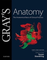 Gray's Anatomy - The Anatomical Basis of Clinical Practice ebook by Susan Standring