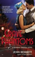 Grave Phantoms ebook by Jenn Bennett