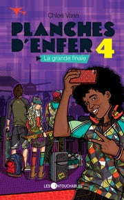 Planches d'enfer 4 : La grande finale ebook by Varin Chloé