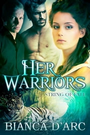Her Warriors - (BBW shapeshifter menage) ebook by Bianca D'Arc