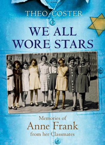 By The Classmates Of Anne Frank ebook by Theo Coster