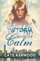 The Storm Before the Calm ebook by Cate Ashwood