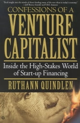 Confessions of a Venture Capitalist - Inside the High-Stakes World of Start-up Financing ebook by Ruthann Quindlen