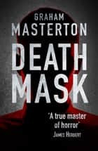 Death Mask - gripping horror from a true master ebook by Graham Masterton