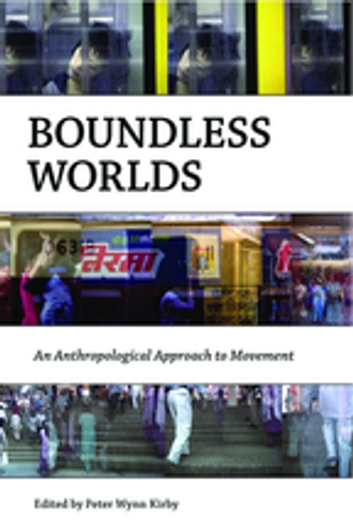 Boundless Worlds - An Anthropological Approach to Movement ebook by