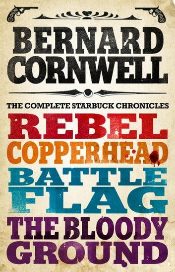 The Starbuck Chronicles: The Complete 4-Book Collection ebook by Bernard Cornwell