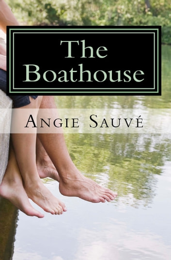 The Boathouse ebook by Angie Sauvé