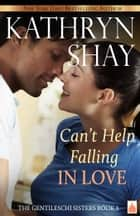 Can't Help Falling in Love ebook by Kathryn Shay