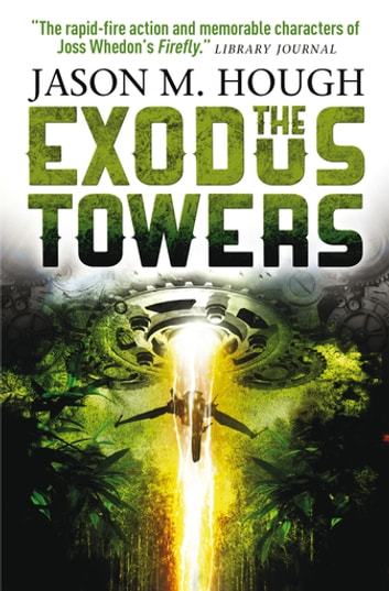 The Exodus Towers ebook by Jason M. Hough