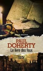 Le Livre des feux ebook by Paul DOHERTY, Christiane POUSSIER