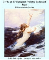 Myths of The Norsemen From The Eddas and Sagas ebook by Helene Adeline Guerber