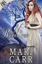 No Recourse ebook by Mari Carr