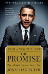 The Promise - President Obama, Year One ebook by Jonathan Alter